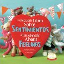 A Little Book About Feelings Spanish English Bilingual Edition - Available for pre-sale